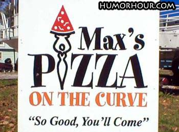 Max's pizza on the curve...