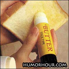 I would love to have that butter stick
